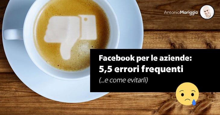 Antonio Mariggiò - facebook per aziende: 5,5 errori frequenti