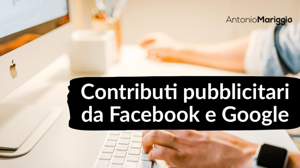 contributi pubblicitari da Facebook e Google