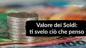 Valore dei Soldi - Antonio Mariggiò